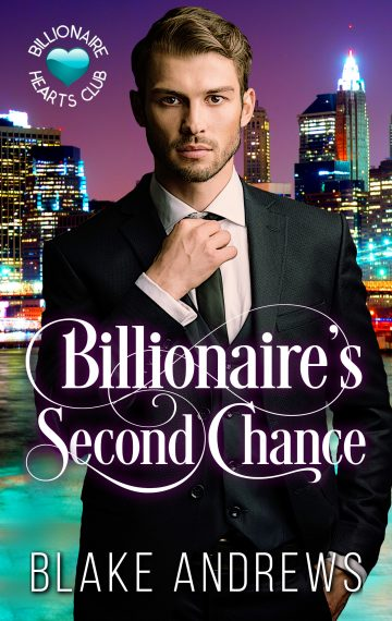 Billionaire's Second Chance (Billionaire Hearts Club Series)