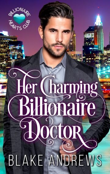 Her Charming Billionaire Doctor (Billionaire Hearts Club Series)