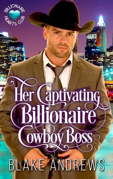 Her Captivating Billionaire Cowboy Boss (Billionaire Hearts Club Series)