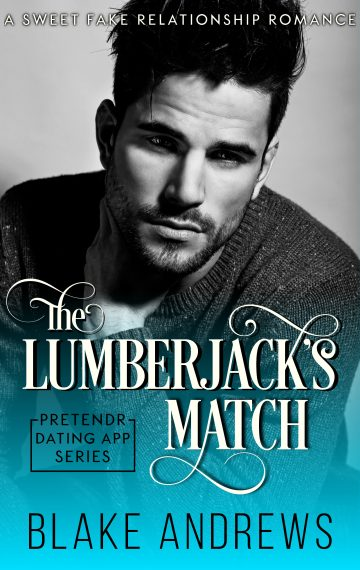 The Lumberjack's Match (Pretendr Dating App Series)